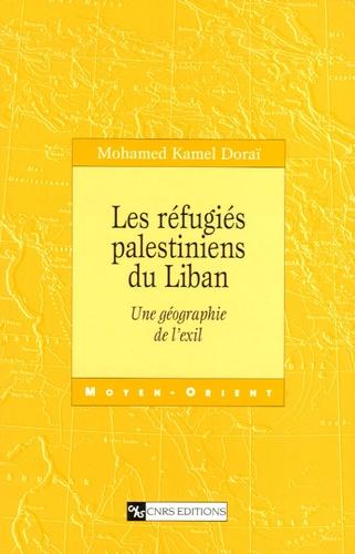 Les réfugiés palestiniens du Liban. Une géographie de l'exil