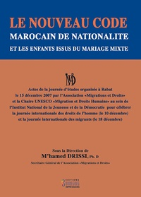 Mohamed Drissi - Le nouveau Code Marocain de Nationalité et les enfants Issus du mariage mixte.