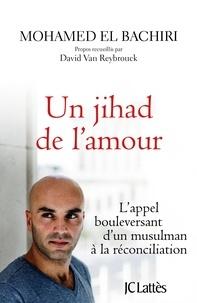 Un jihad de lamour - Lappel bouleversant dun musulman à la réconciliation.pdf