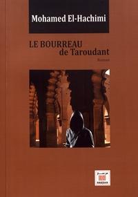 Mohamed El-Hachimi - Le bourreau de Taroudant.