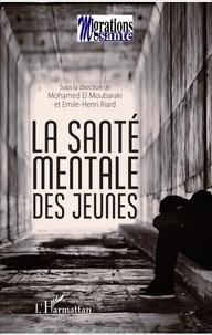 Mohamed El Moubaraki et Emile-Henri Riard - La santé mentale des jeunes.