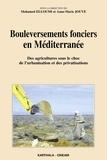 Mohamed Elloumi et Anne-Marie Jouve - Bouleversements fonciers en Méditerranée - Des agricultures sous le choc de l'urbanisation et des privatisations.