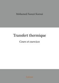 Mohamed Faouzi Karoui - Transfert thermique - Cours et exercices.