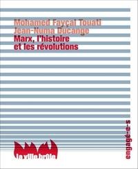 Mohamed Fayçal Touati et Jean-Numa Ducange - Marx, l'histoire et les révolutions.