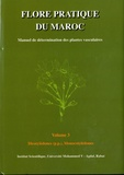 Mohamed Fennane et Mohammed Ibn Tattou - Flore pratique du Maroc - Manuel de détermination des plantes vasculaires Volume 3, Dicotyledones (p.p.), Monocotyledones.