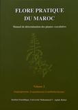 Mohamed Fennane et Mohammed Ibn Tattou - Flore pratique du Maroc - Manuel de détermination des plantes vasculaires Volume 2, Angiospermae (leguminosae - lentibulariaceae).