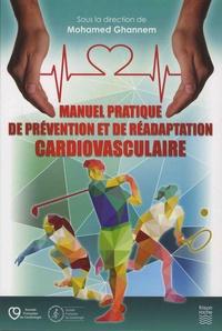 Mohamed Ghannem - Manuel pratique de prévention et de réadaptation cardiovasculaire.