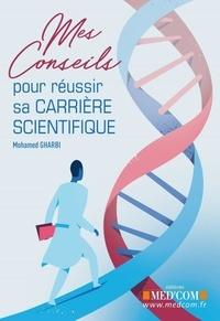 Mohamed Gharbi - Mes conseils pour réussir sa carriere scientifique.