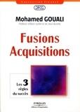 Mohamed Gouali - Fusions-Acquisitions - Les 3 règles du succès.