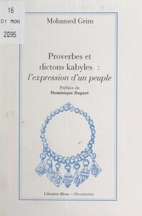 Mohamed Grim et Dominique Daguet - Proverbes et dictons kabyles - L'expression d'un peuple.