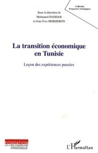 Mohamed Haddar et Jean-Yves Moisseron - La transition économique en Tunisie.