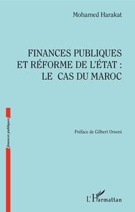 Mohamed Harakat - Finances publiques et réforme de l'Etat : Le cas du Maroc.