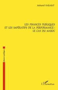 Mohamed Harakat - Les finances publiques et les impératifs de la performance : Le cas du Maroc.