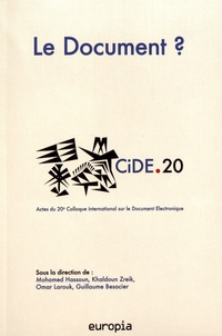 Mohamed Hassoun et Khaldoun Zreik - Le Document ? - Actes du 20e colloque international sur le document numérique (CiDE.20).