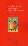 Mohamed-Hédi Chérif et Abdelhamid Hénia - Individu et pouvoir dans les pays islamo-méditerranéens.