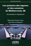 Mohamed Hichem Kara et Jean-Pierre Quignard - Les poissons des lagunes et des estuaires de Méditerranée - Volume 3B, Les poissons migrateurs.
