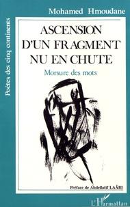 Mohamed Hmoudane - Ascension d'un fragment nu en chute - Morsure des mots.