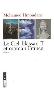 Mohamed Hmoudane - Le Ciel, Hassan II et maman France.
