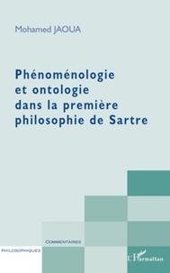 Mohamed Jaoua - Phénoménologie et ontologie dans la première philosophie de Sartre.