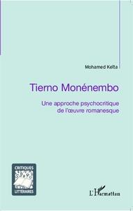 Tierno Monénembo- Une approche psychocritique de l'oeuvre romanesque - Mohamed Keïta pdf epub