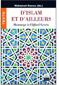 Mohamed Kerrou - D'Islam et d'ailleurs : hommage à Clifford Geert.
