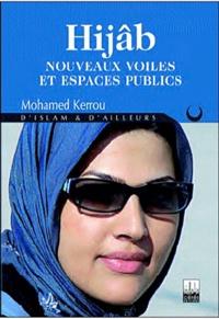 Mohamed Kerrou - Hijâb : Nouveaux voiles et espaces publics.