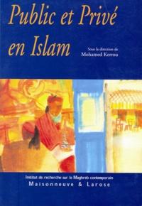 Mohamed Kerrou - Public et privé en Islam - Espaces, autorités et libertés.