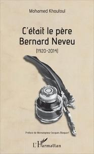 Cétait le père Bernard Neveu (1920-2014).pdf