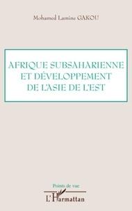 Mohamed Lamine Gakou - Afrique subsaharienne et dévelopement de l'Asie de l'Est.