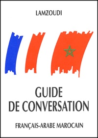 Mohamed Lamzoudi - Guide de conversation français-arabe marocain.