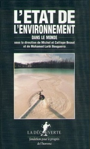 Mohamed Larbi Bouguerra et Calliope Beaud - L'état de l'environnement dans le monde.