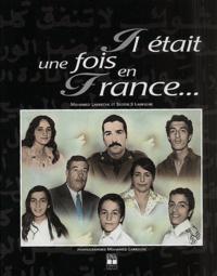Mohamed Larkeche et Hadjira Mouhoub - Il était une fois en France.