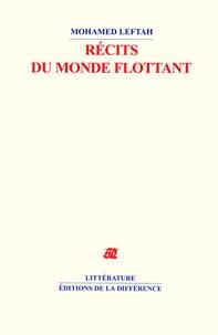 Mohamed Leftah - Récits du monde flottant.