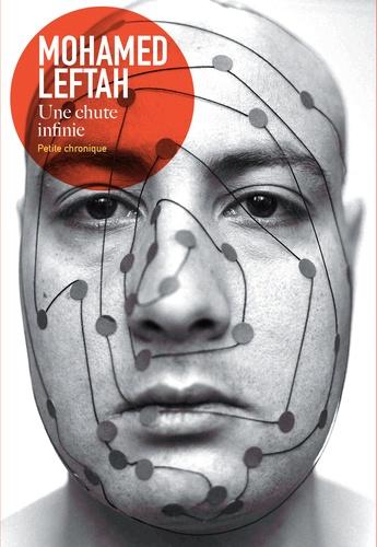 Mohamed Leftah - Une chute infinie - Petite chronique.