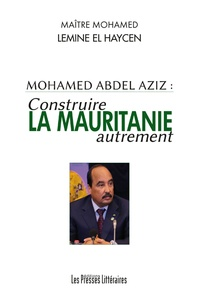 Mohamed Lemine el Haycen - Construire la Mauritanie autrement.