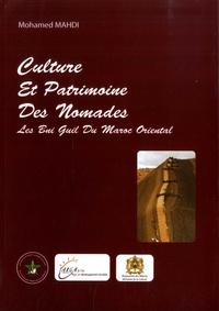 Mohamed Mahdi - Culture et patrimoine des nomades - Les Bni Guil du Maroc Oriental.