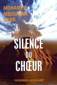 Mohamed Mbougar Sarr - Silence du choeur.