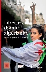 Mohamed Mebtoul - Libertés, dignité, algérianité - Avant et pendant le Hirak.
