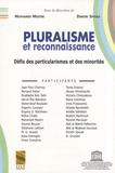 Mohamed Mestiri et Dimitri Spivak - Pluralisme et reconnaissance - Défis des particularismes et des minorités.