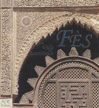 Mohamed Metalsi - Fès - La ville essentielle.