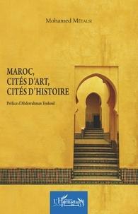 Mohamed Metalsi - Maroc, cités d'art, cités d'histoire.