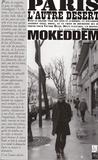 Mohamed Mokeddem - Paris, l'autre désert.