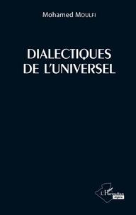 Mohamed Moulfi - Dialectiques de l'universel.
