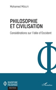 Mohamed Moulfi - Philosophie et civilisation - Considérations sur l'idée d'Occident.