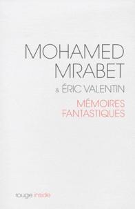 Mohamed Mrabet - Mémoires fantastiques.