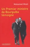 Mohamed Mzali - Un Premier ministre de Bourguiba témoigne.