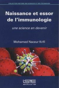 Mohamed Naceur Krifi - Naissance et essor de l'immunologie - Une science en devenir.