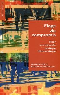 Mohamed Nachi et Matthieu de Nanteuil - Eloge du compromis - Pour une nouvelle pratique démocratique.