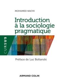 Mohamed Nachi - Introduction à la sociologie pragmatique - Vers un nouveau style sociologique ?.