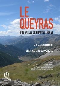 Mohamed Naciri et Jean-Gérard Lapacherie - Le Queyras, une vallée des Hautes-Alpes - Tome 1, Le temps des crises (1789-1918) : de l'ordre communautaire à la prééminence communale.